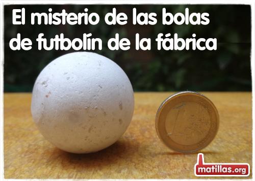 El misterio de las bolas de futbolin de Matillas